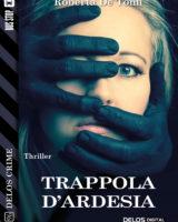 """""""Trappola d'ardesia"""", un thriller """"digitale"""" tra violenza sulle donne e identità in bilico"""