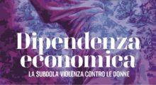 """25 novembre giornata internazionale contro la violenza alle donne: """"Anche la dipendenza economica è violenza"""""""